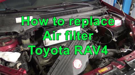 How to replace air filter Toyota RAV4 Years 2000 to 2017